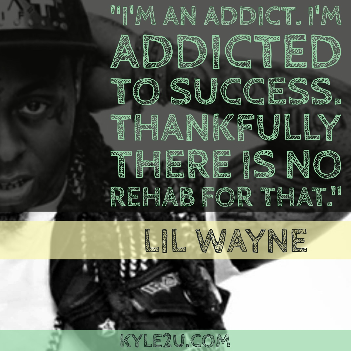 Lil Wayne Success Quote Card • Kyle McMahon