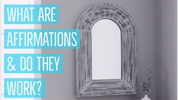 What are affirmations and do affirmations work?